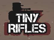 Tiny Rifles || 54832x played